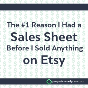 #1 Reason I Had a Sales Sheet Before I Sold Anything on Etsy