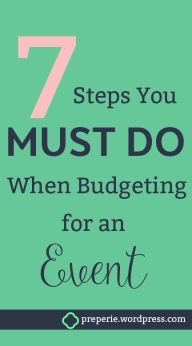 Follow these 7 basic steps to set up and follow an event budget. | preperie.wordpress.com
