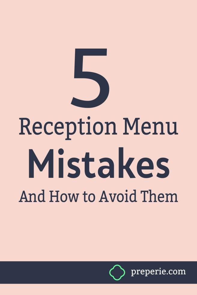 5 Reception Menu Mistakes to Avoid | preperie.com
