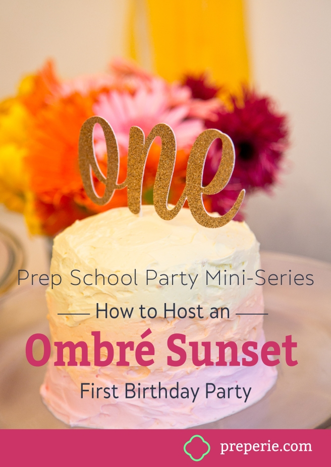 Blog Mini-Series: How to Host Ombre Sunset First Birthday Party | preperie.com